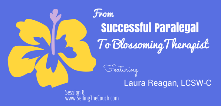 Laura Reagan, LCSW on Selling the Couch podcast