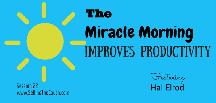 Session 22: The Miracle Morning Improves Productivity