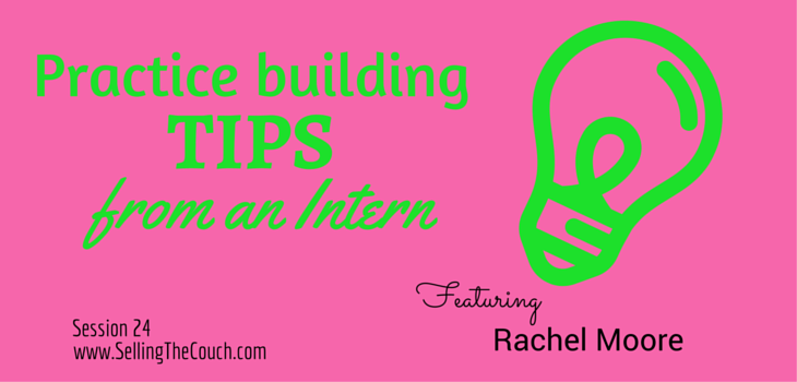 Session 24: Practice Building Tips from an Intern
