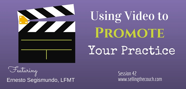 Session 42: Using Video To Promote Your Practice