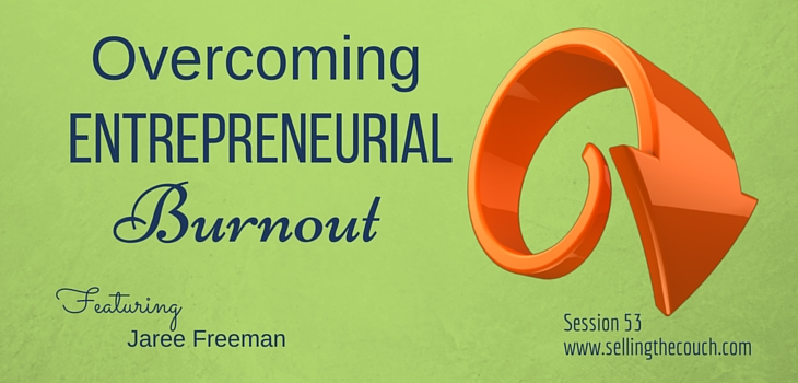 Session 53: Overcoming Entrepreneurial Burnout
