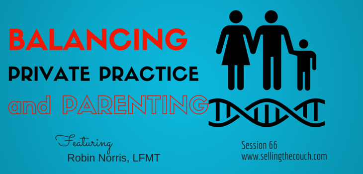 Session 66: Balancing Private Practice and Parenting