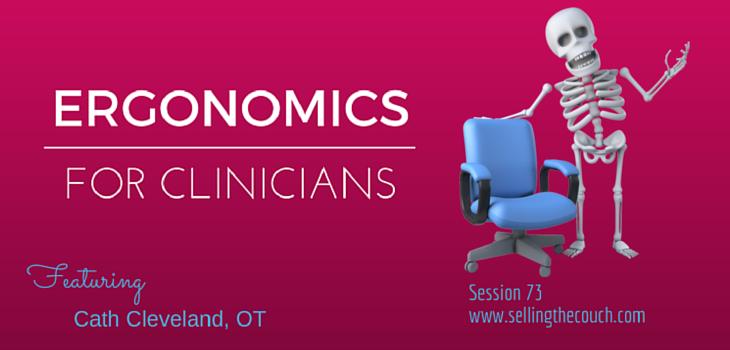 Session 73: Ergonomics for Clinicians