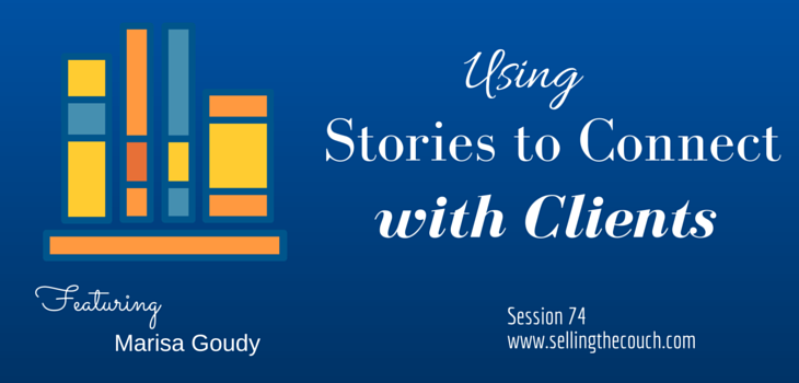 Session 74: Using Stories to Connect with Clients