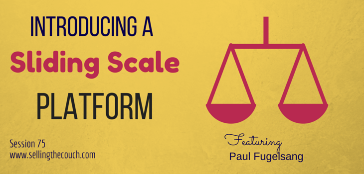 Session 75: Introducing a Sliding Scale Platform