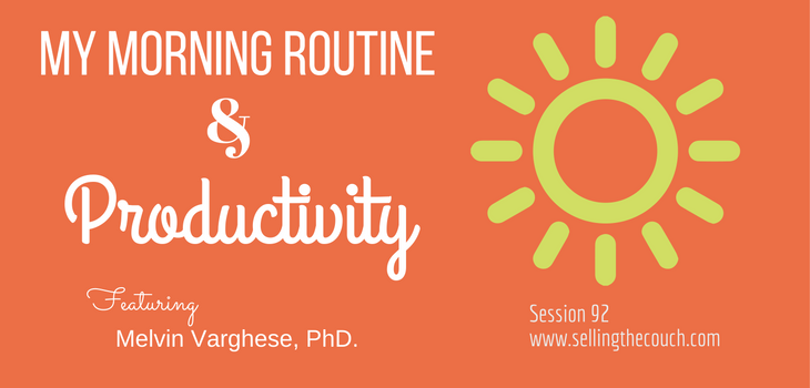Session 92: My Morning Routine and Productivity