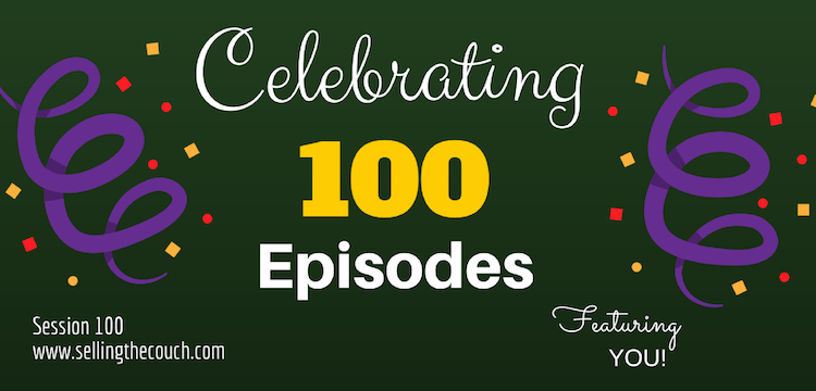 Session 100: Celebrating 100 Episode with Practice Building Tips