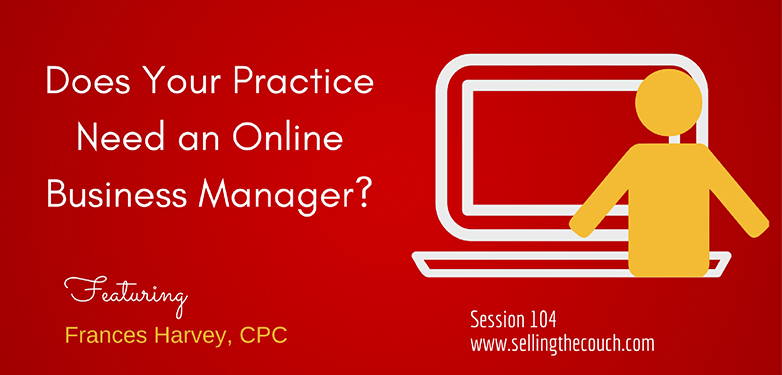 Session 104: Does Your Practice Need an Online Business Manager?