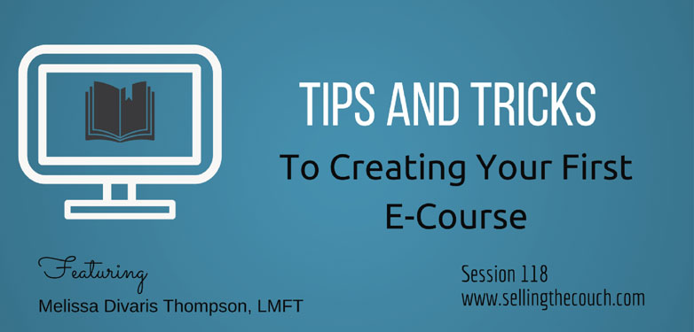 Session 118: Tips and Tricks to Creating Your First E-Course