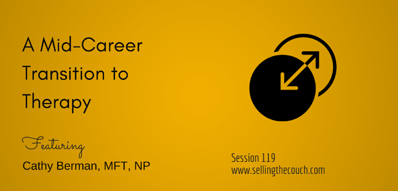 Session 119: A Mid-Career Transition to Therapy