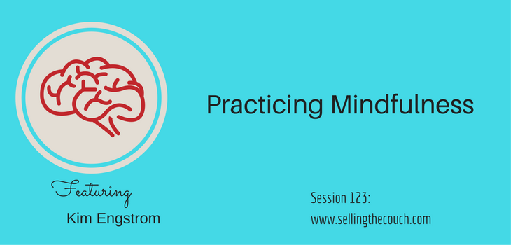 Session 123: Practicing Mindfulness