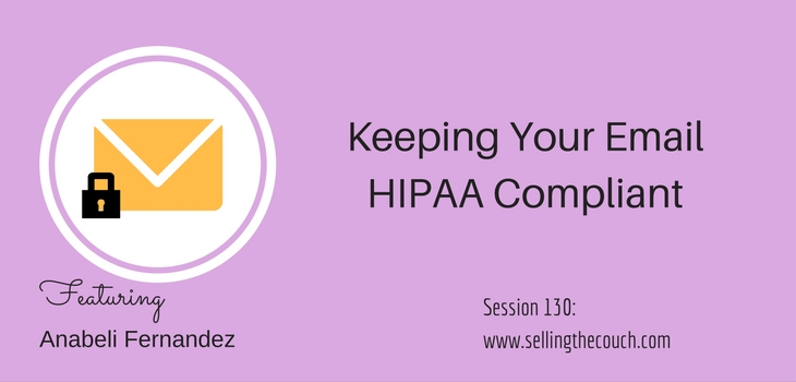 Session 130: Keeping Your Email HIPAA Compliant