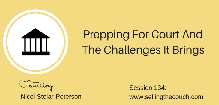 Session 134: Prepping for court and the challenges it brings