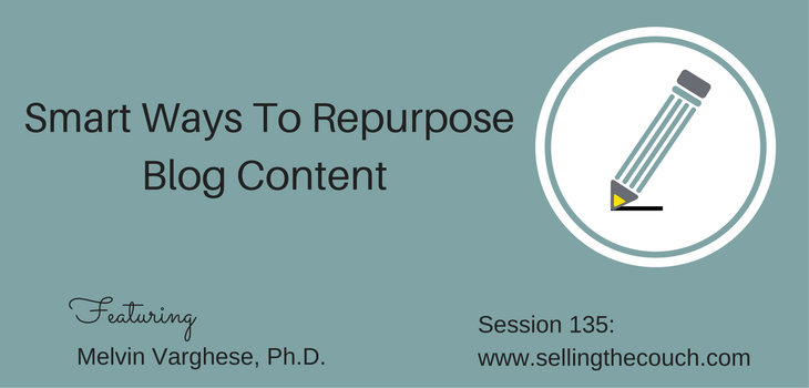 Session 135: Smart Ways To  Repurpose Blog Content