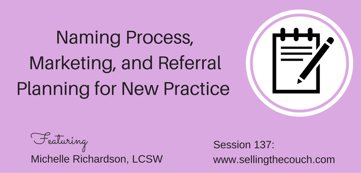 Session 137: Naming Process, Marketing, and Referral Planning for New Practice