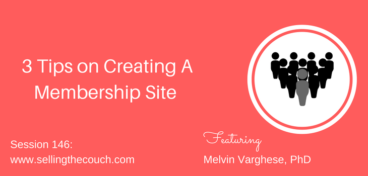 Session 146: 3 Tips on Creating A Membership Site