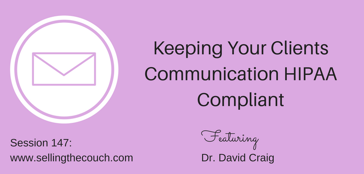 Session 147: Keeping Your Clients Communication HIPAA Compliant