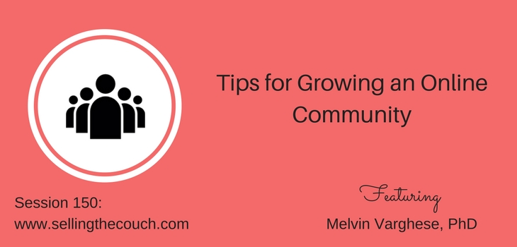 Session 150: Tips for Growing an Online Community – Melvin Varghese, PhD