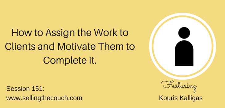 Session 151: How to Assign Homework to Clients and Motivate Them to Complete It