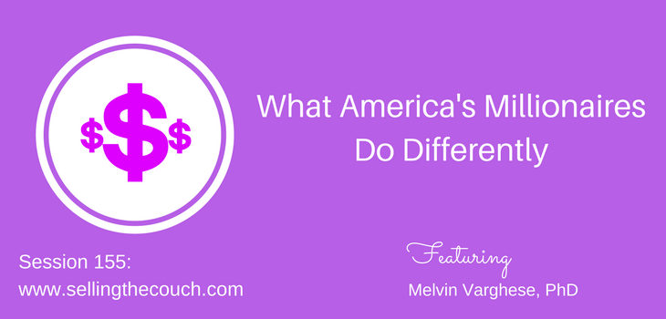 Session 155: What America's Millionaires Do Differently