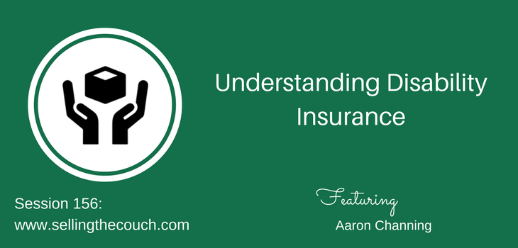 Session 156: Understanding Disability Insurance with Aaron Channing