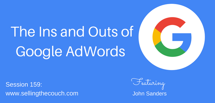 Session 159: The Ins and Outs of Google AdWords with John Sanders