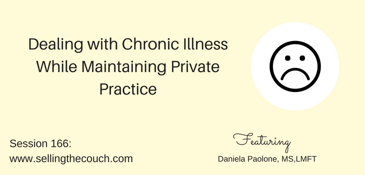 Session 166: Dealing with Chronic Illness While Maintaining Private Practice