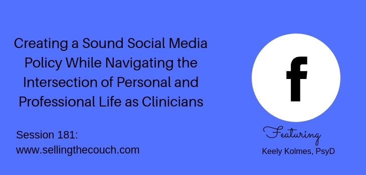 Session 181: Creating a Sound Social Media Policy While Navigating the Intersection of Personal and Professional Life as Clinicians