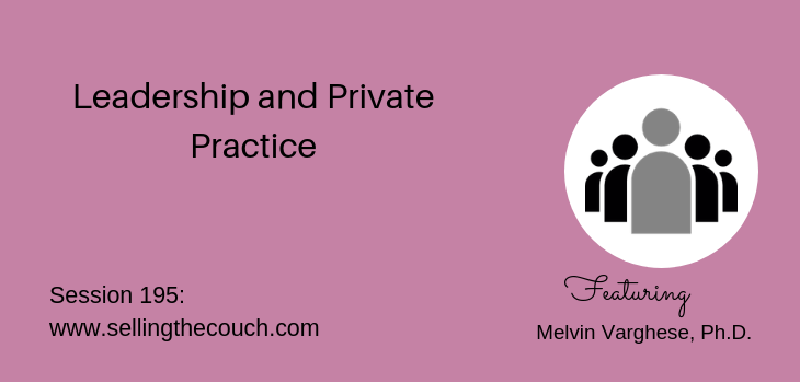 Session 195: Leadership and Private Practice