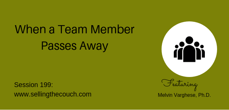Session 199: When a Team Member Passes Away: Melvin Varghese, Ph.D.