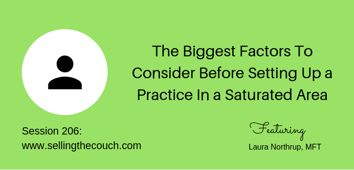 206: The Biggest Factors To Consider Before Setting Up a Practice In a Saturated Area