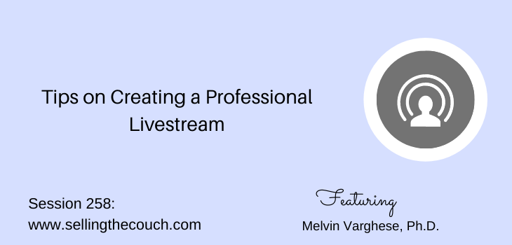 Session 258: Tips on Creating a Professional Livestream, Melvin Varghese, Ph.D.
