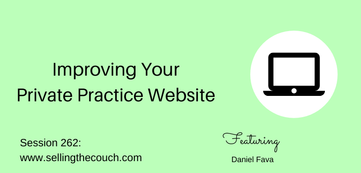 Session 262: Improving Your Private Practice Website with Daniel Fava